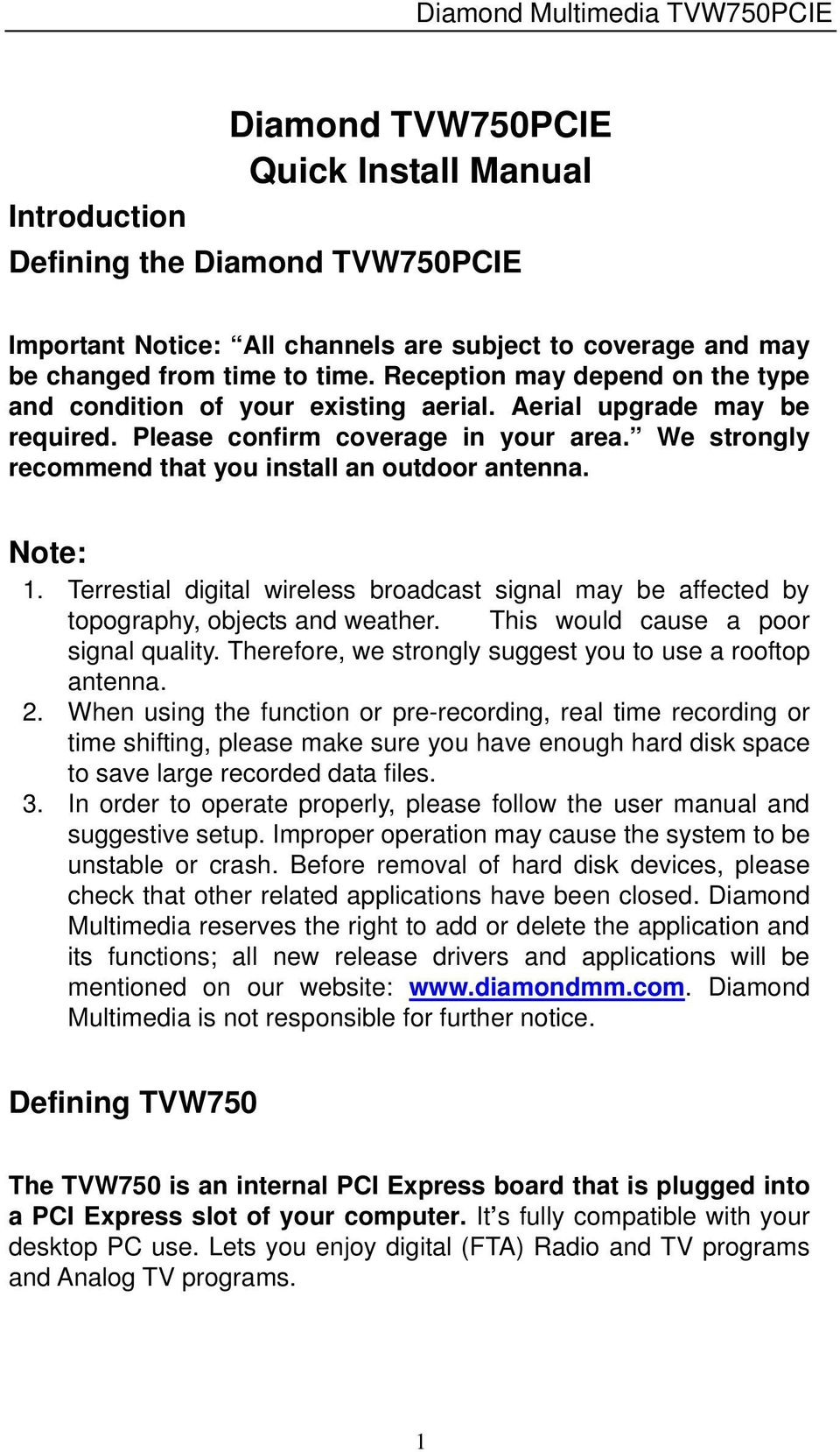 Note: 1. Terrestial digital wireless broadcast signal may be affected by topography, objects and weather. This would cause a poor signal quality.