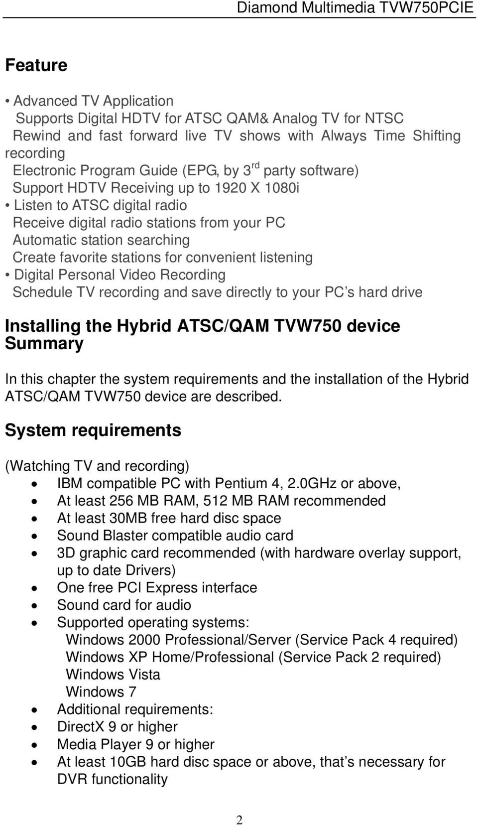 listening Digital Personal Video Recording Schedule TV recording and save directly to your PC s hard drive Installing the Hybrid ATSC/QAM TVW750 device Summary In this chapter the system requirements