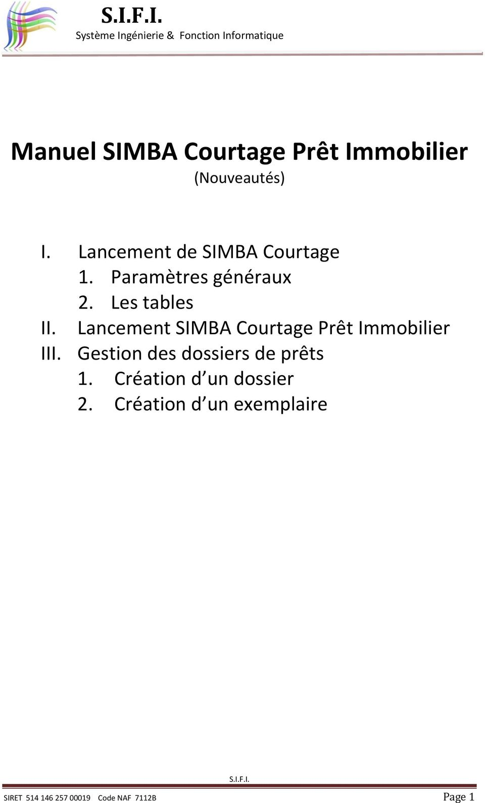 Lancement SIMBA Courtage Prêt Immobilier III.