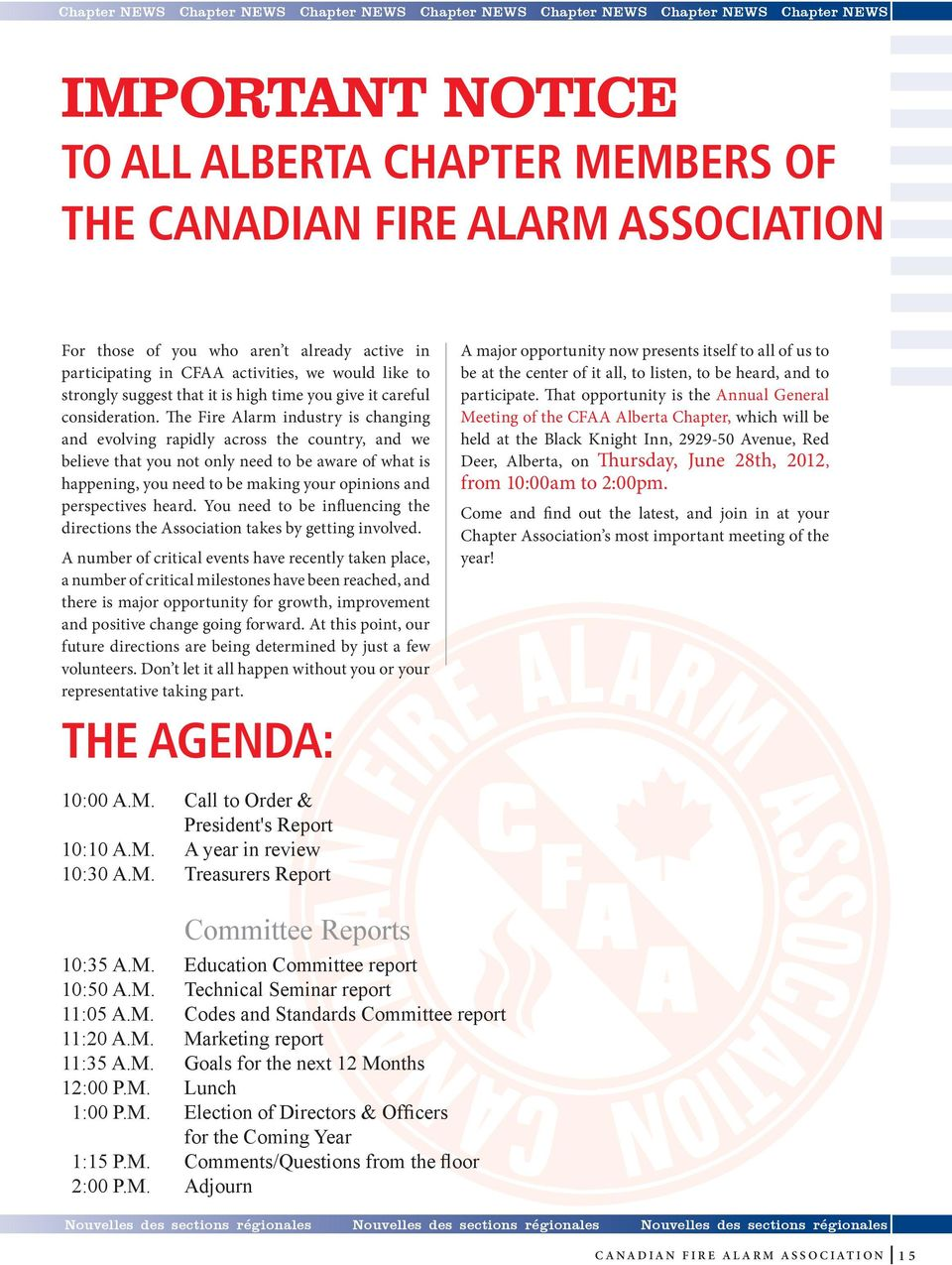 The Fire Alarm industry is changing and evolving rapidly across the country, and we believe that you not only need to be aware of what is happening, you need to be making your opinions and