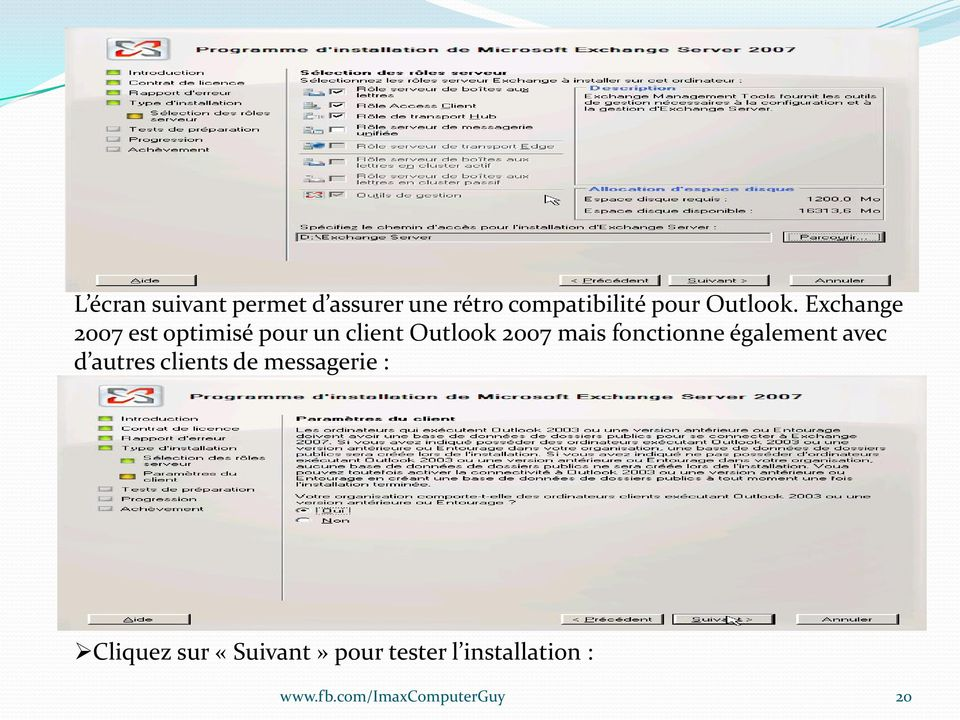 Exchange 2007 est optimisé pour un client Outlook 2007 mais