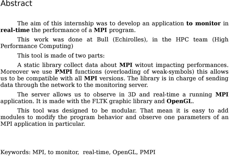 Moreover we use PMPI functions (overloading of weak-symbols) this allows us to be compatible with all MPI versions.