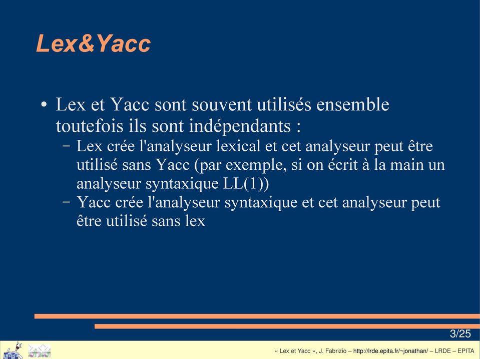 utilisé sans Yacc (par exemple, si on écrit à la main un analyseur