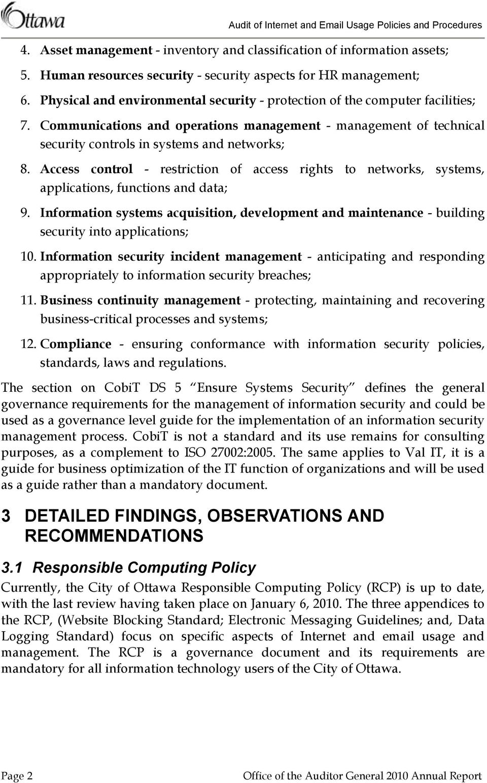 Access control - restriction of access rights to networks, systems, applications, functions and data; 9.