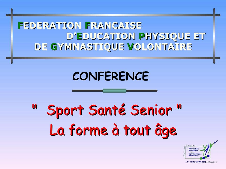 GYMNASTIQUE VOLONTAIRE CONFERENCE