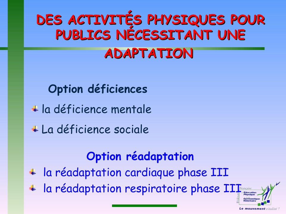 déficience sociale Option réadaptation la réadaptation