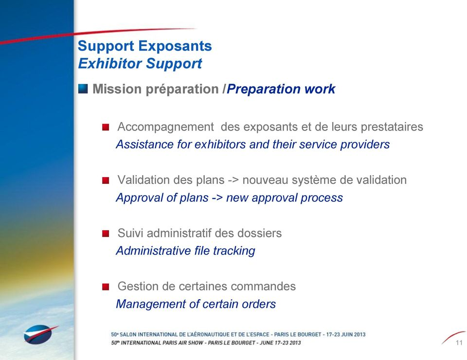 des plans -> nouveau système de validation Approval of plans -> new approval process Suivi