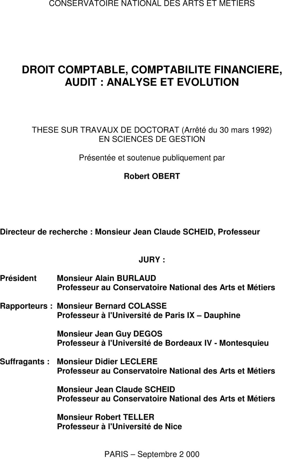 Arts et Métiers Rapporteurs : Monsieur Bernard COLASSE Professeur à l'université de Paris IX Dauphine Monsieur Jean Guy DEGOS Professeur à l'université de Bordeaux IV - Montesquieu Suffragants :