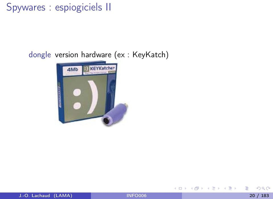 hardware (ex : KeyKatch)