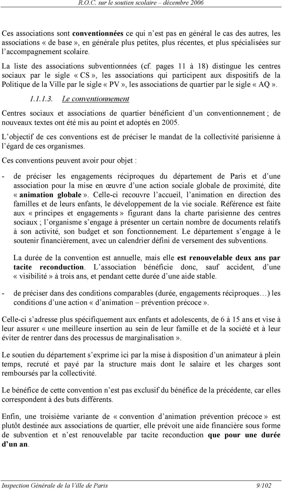 pages 11 à 18) distingue les centres sociaux par le sigle «CS», les associations qui participent aux dispositifs de la Politique de la Ville par le sigle «PV», les associations de quartier par le