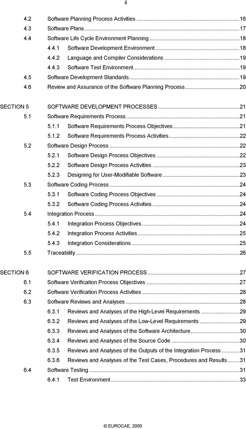 1 Software Requirements Process...1 5.1.1 Software Requirements Process Objectives...1 5.1. Software Requirements Process Activities... 5. Software Design Process... 5..1 Software Design Process Objectives.