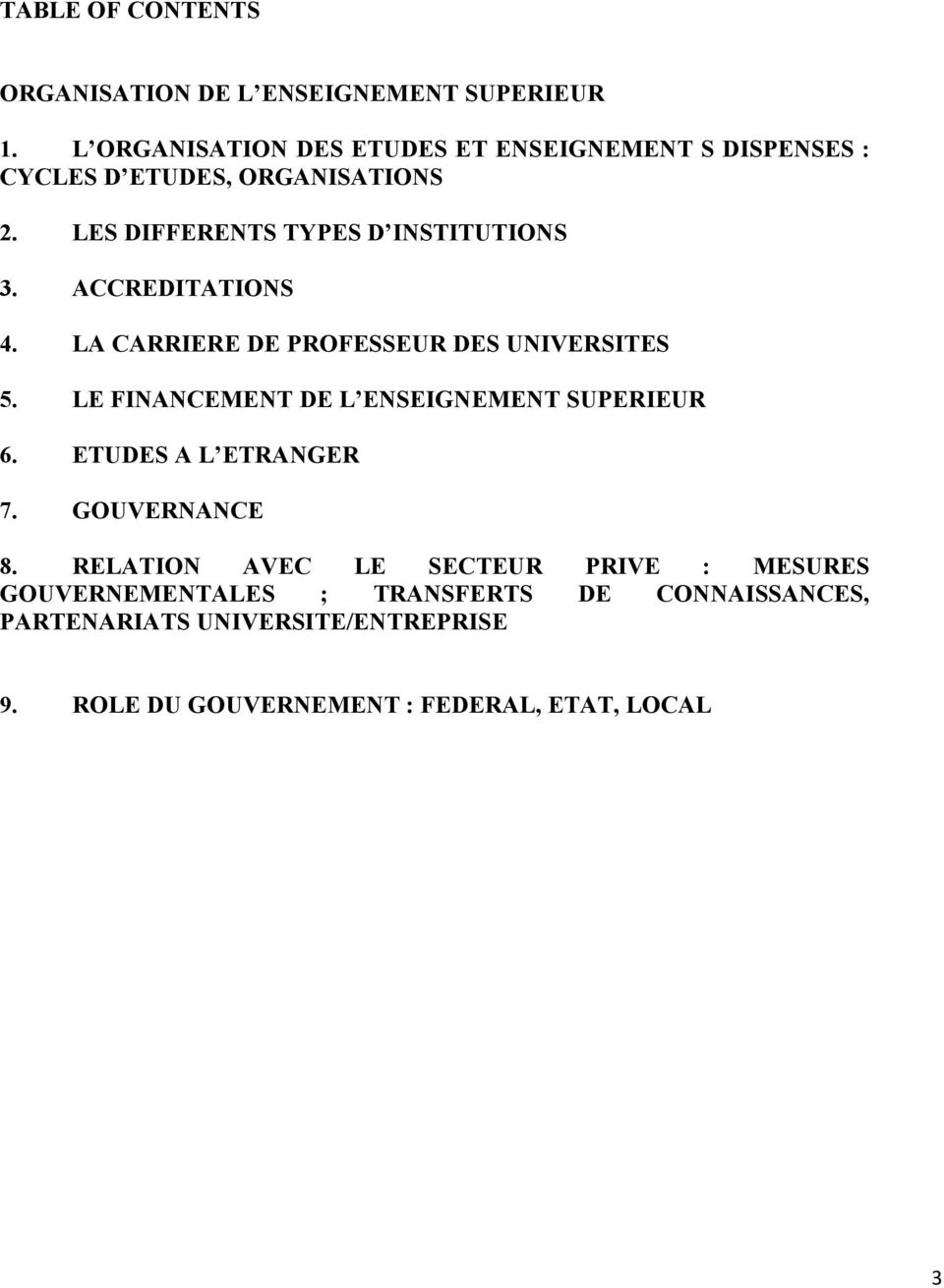 ACCREDITATIONS 4. LA CARRIERE DE PROFESSEUR DES UNIVERSITES 5. LE FINANCEMENT DE L ENSEIGNEMENT SUPERIEUR 6.