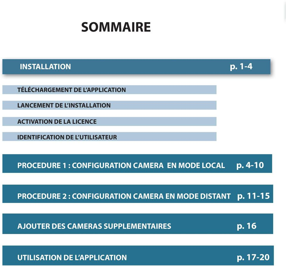 LICENCE IDENTIFICATION DE L UTILISATEUR PROCEDURE 1 : CONFIGURATION CAMERA EN MODE