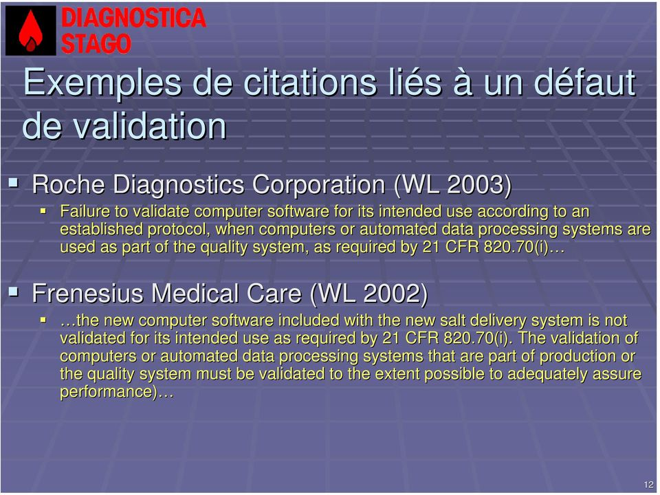70(i) Frenesius Medical Care (WL 2002) the new computer software included with the new salt delivery system s is not validated for its intended use as required by 21 CFR