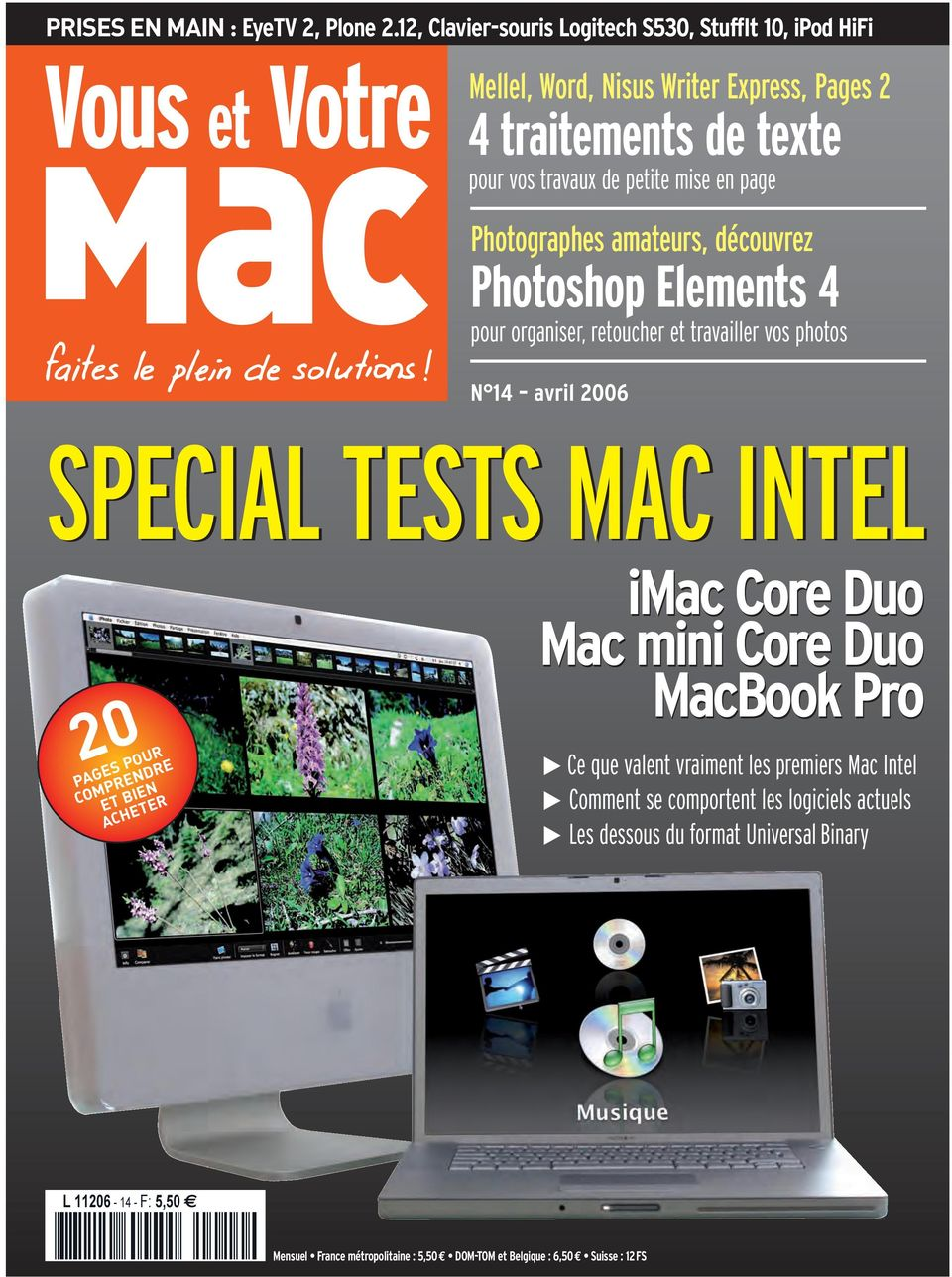 page Photographes amateurs, découvrez Photoshop Elements 4 pour organiser, retoucher et travailler vos photos N 14 avril 2006 SPECIAL TESTS MAC INTEL 20 PAGES
