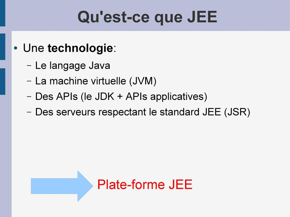 APIs (le JDK + APIs applicatives) Des