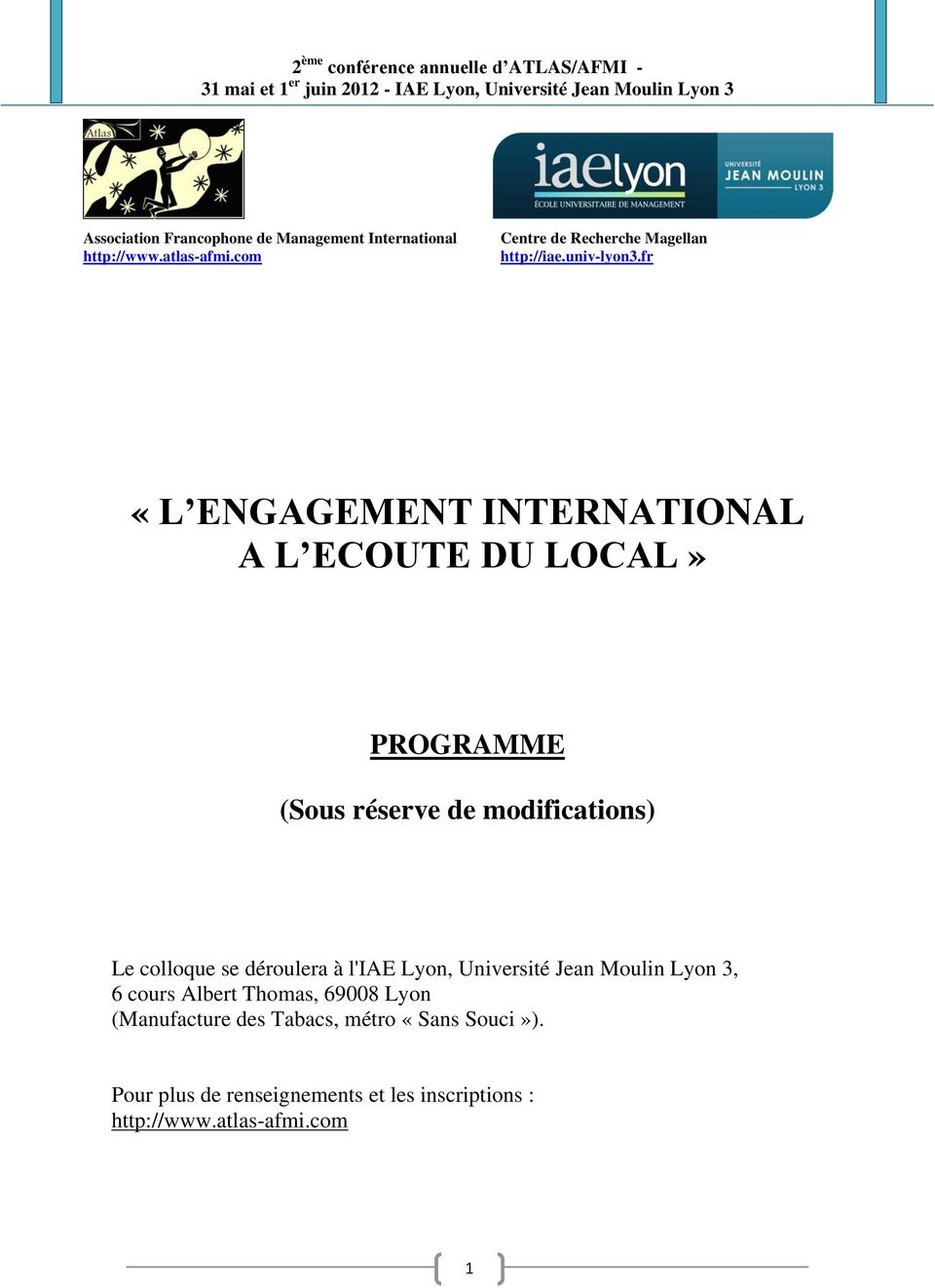 fr «L ENGAGEMENT INTERNATIONAL A L ECOUTE DU LOCAL» PROGRAMME (Sous réserve de modifications) Le colloque se