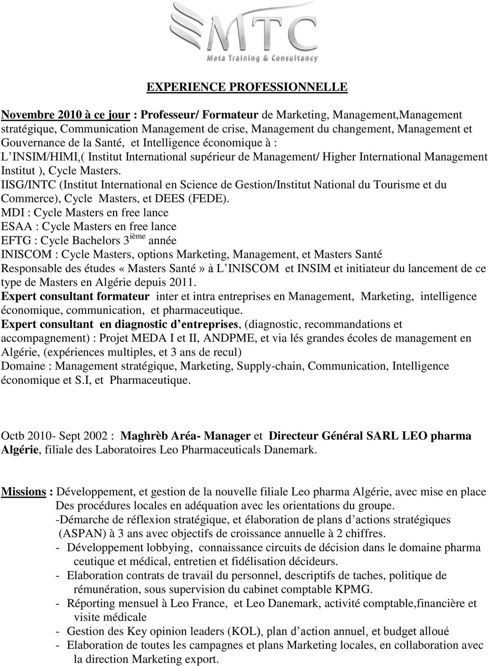 IISG/INTC (Institut International en Science de Gestion/Institut National du Tourisme et du Commerce), Cycle Masters, et DEES (FEDE).