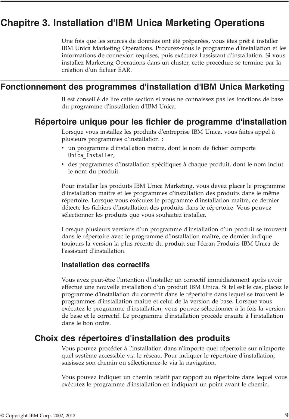 Si ous installez Marketing Operations dans un cluster, cette procédure se termine par la création d'un fichier EAR.