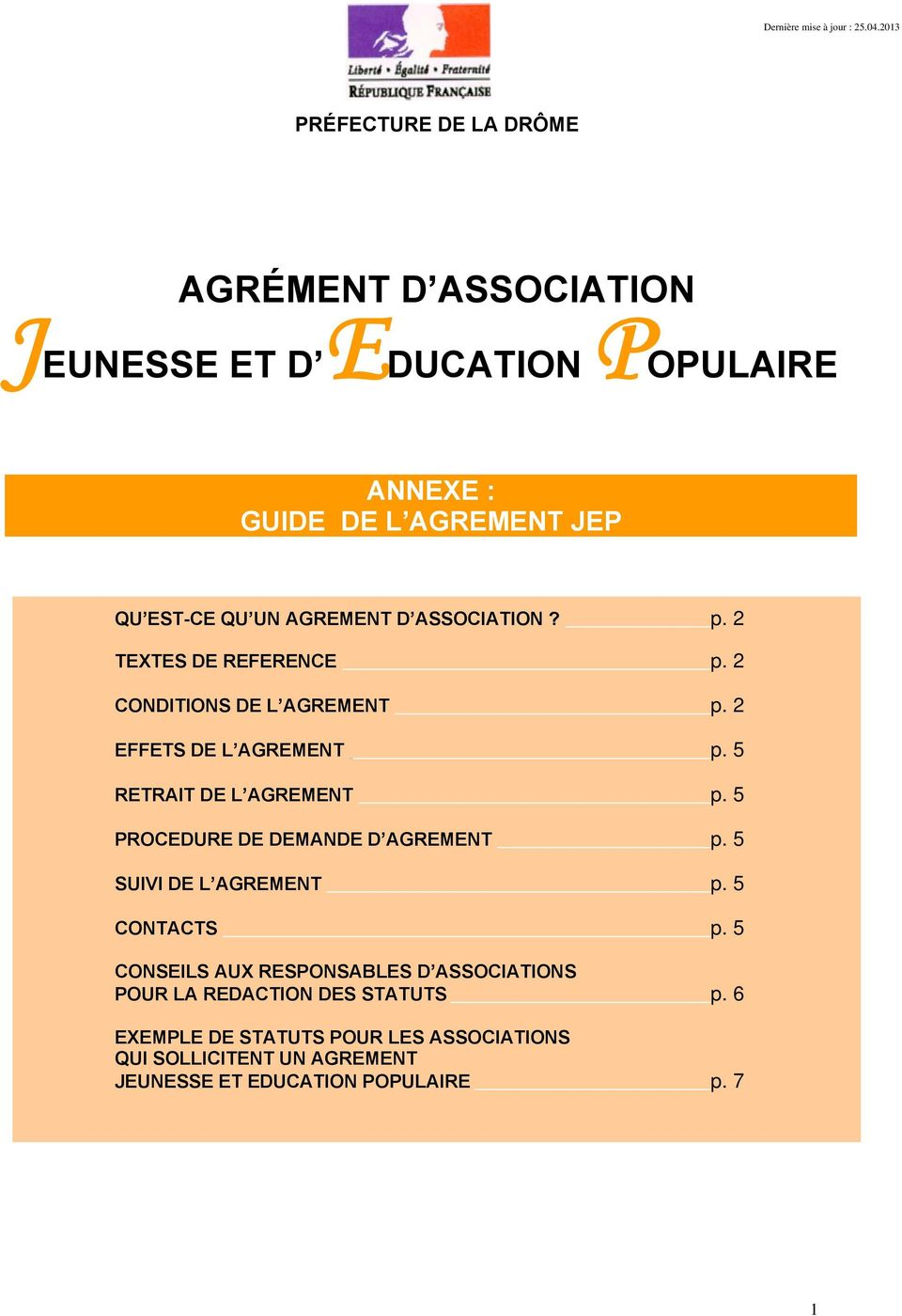 AGREMENT D ASSOCIATION? p. 2 TEXTES DE REFERENCE p. 2 CONDITIONS DE L AGREMENT p. 2 EFFETS DE L AGREMENT p. 5 RETRAIT DE L AGREMENT p.