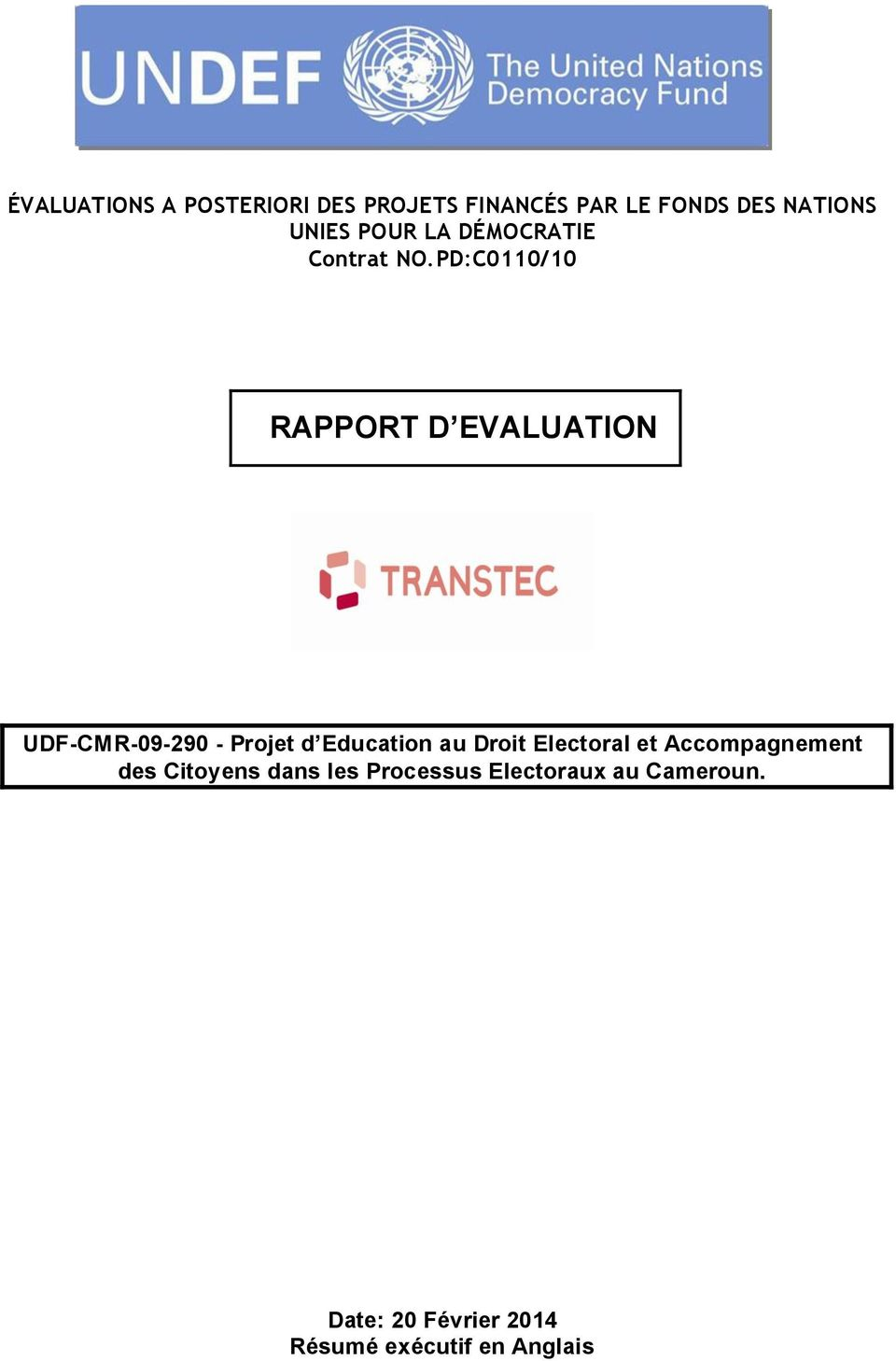 PD:C0110/10 RAPPORT D EVALUATION UDF-CMR-09-290 - Projet d Education au Droit