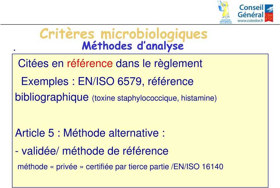 staphylococcique, histamine) Article 5 : Méthode alternative : - validée/