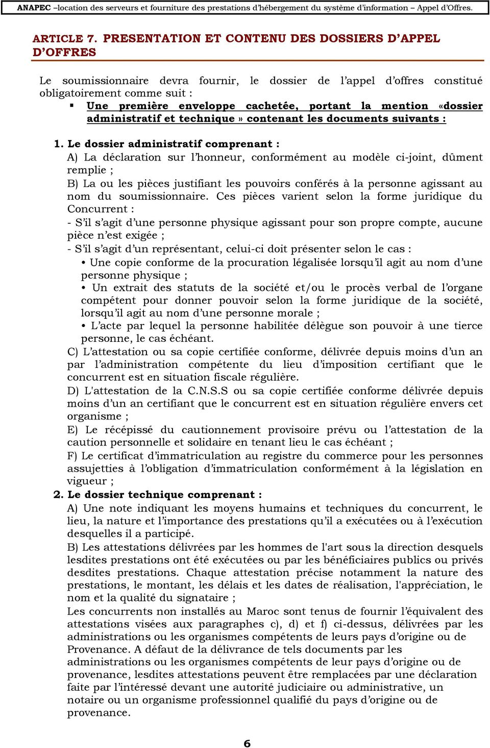 la mention «dossier administratif et technique» contenant les documents suivants : 1.