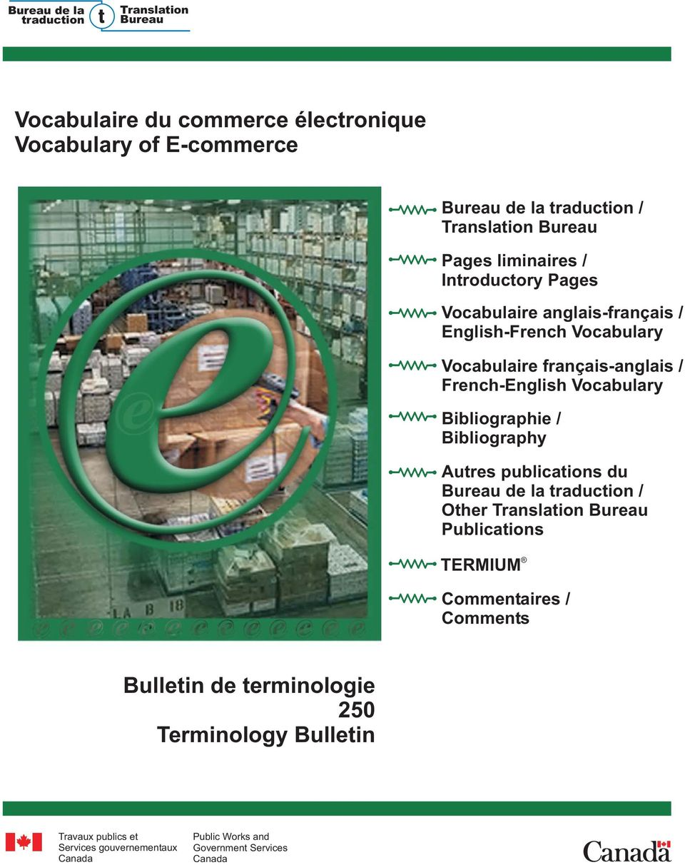 Vocabulary Bibliographie / Bibliography Autres publications du Bureau de la traduction / Other Translation Bureau Publications TERMIUM Commentaires