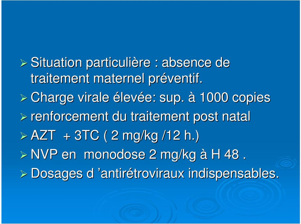 à 1000 copies renforcement du traitement post natal AZT + 3TC ( 2