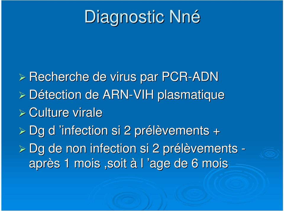 d infection si 2 prélèvements + Dg de non infection