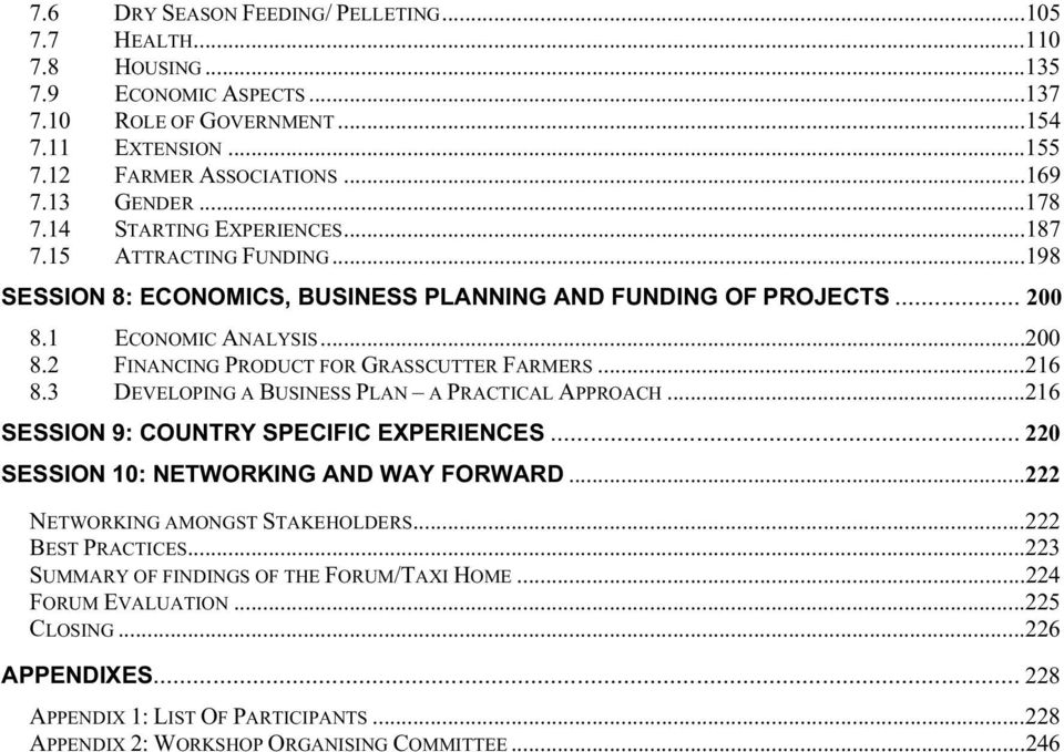 ..216 8.3 DEVELOPING A BUSINESS PLAN A PRACTICAL APPROACH...216 SESSION 9: COUNTRY SPECIFIC EXPERIENCES... 220 SESSION 10: NETWORKING AND WAY FORWARD...222 NETWORKING AMONGST STAKEHOLDERS.