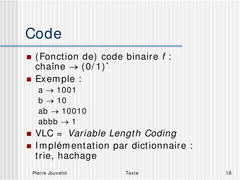 VLC = Variable Length Coding Implémentation par
