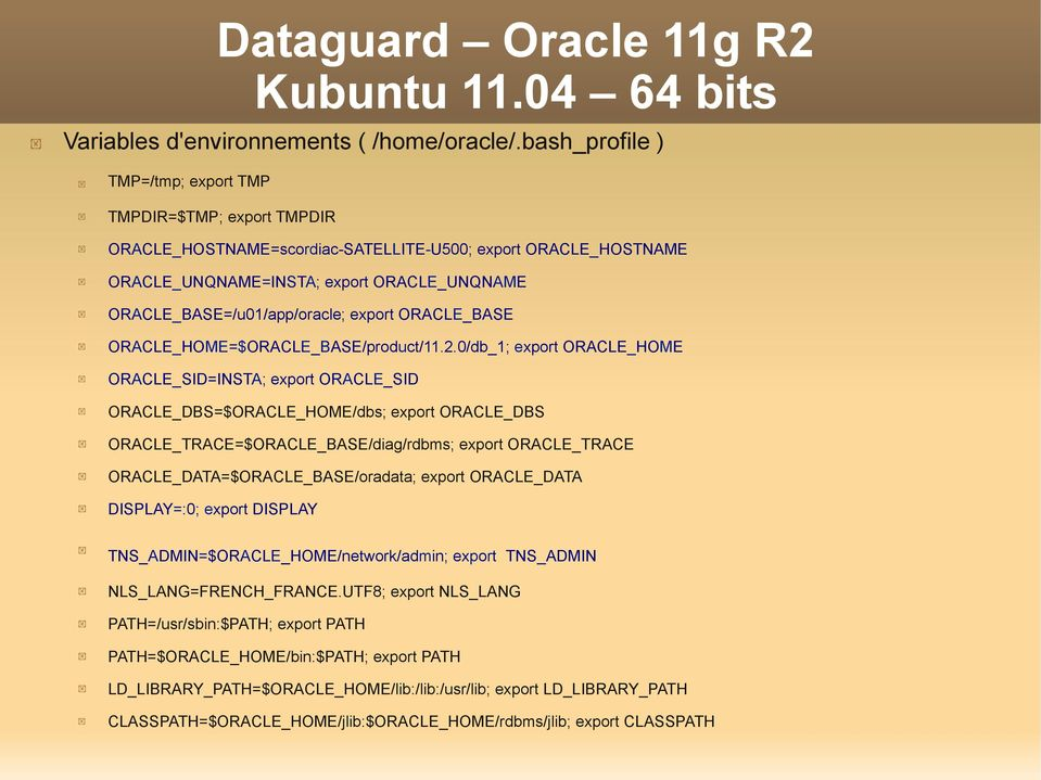 export ORACLE_BASE ORACLE_HOME=$ORACLE_BASE/product/11.2.