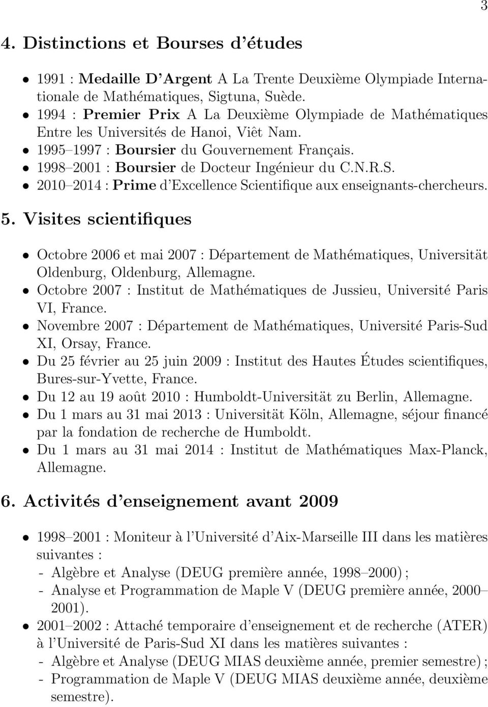 S. 2010 2014 : Prime d Excellence Scientifique aux enseignants-chercheurs. 5.