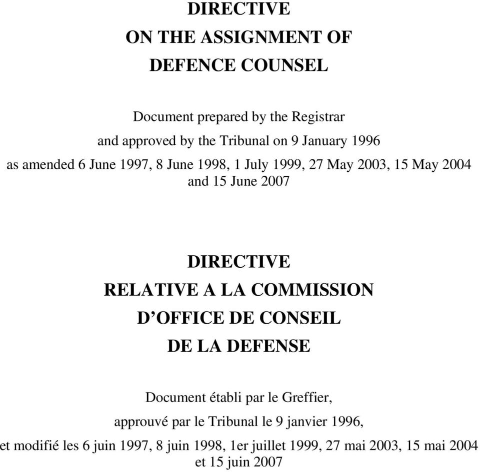 RELATIVE A LA COMMISSION D OFFICE DE CONSEIL DE LA DEFENSE Document établi par le Greffier, approuvé par le Tribunal