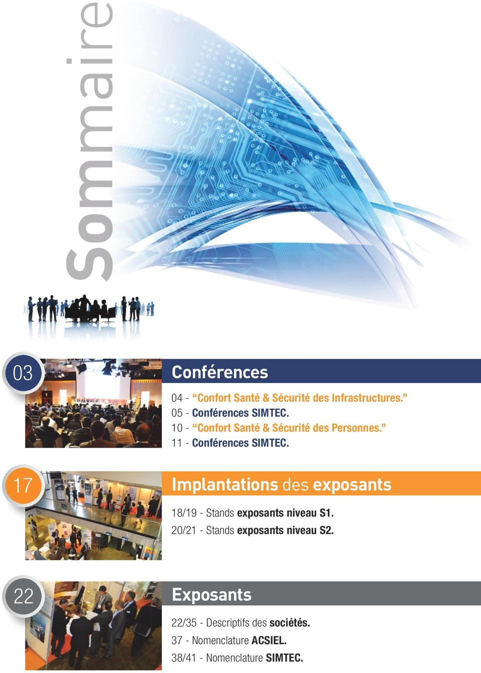Implantations des exposants 18/19 - Stands exposants niveau S1.
