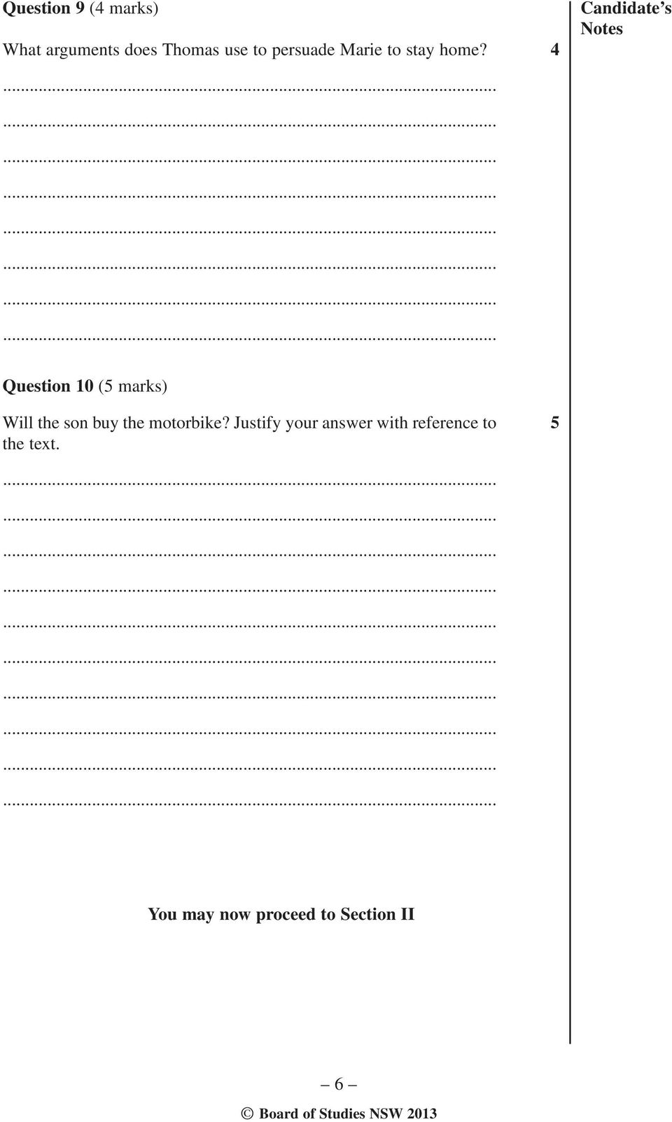 4 Candidate s Notes Question 10 (5 marks) Will the son buy the