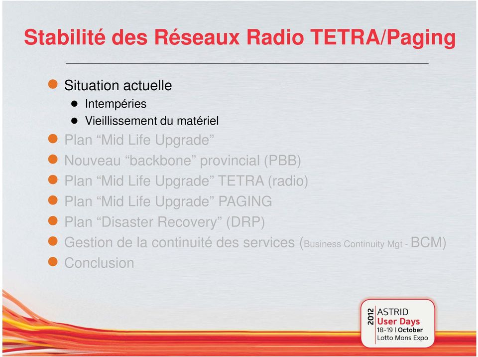 Plan Mid Life Upgrade TETRA (radio) Plan Mid Life Upgrade PAGING Plan Disaster