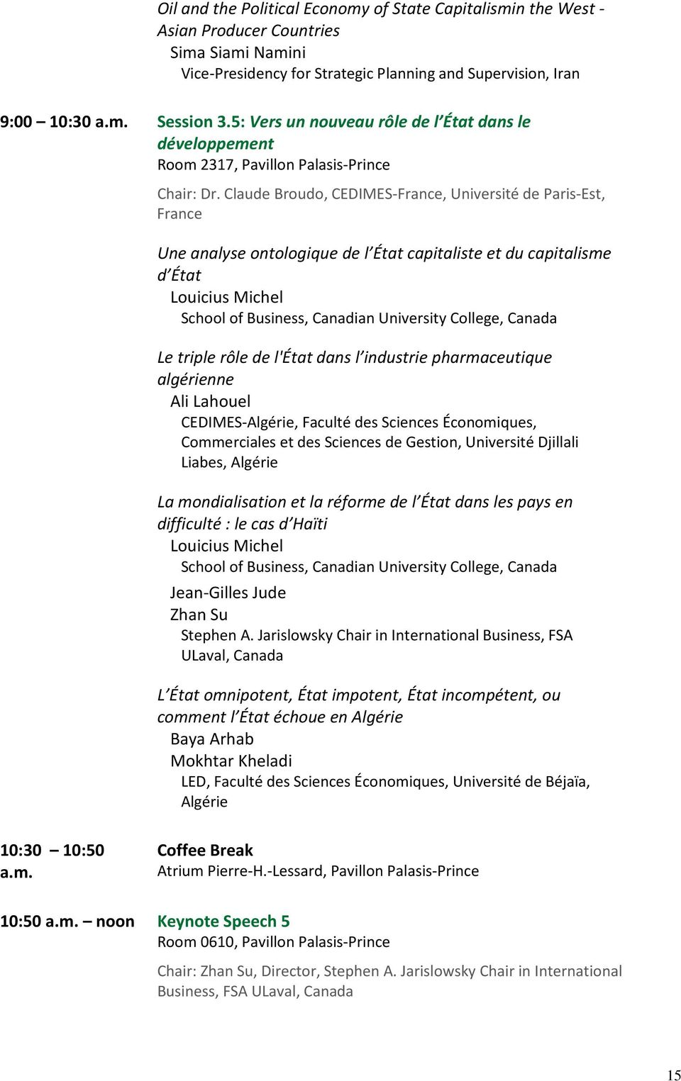 Claude Broudo, CEDIMES-France, Université de Paris-Est, France Une analyse ontologique de l État capitaliste et du capitalisme d État Louicius Michel School of Business, Canadian University College,