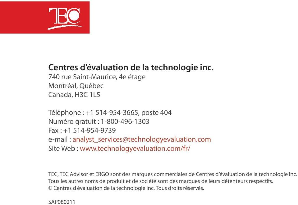 +1 514-954-9739 e-mail : analyst_services@technologyevaluation.