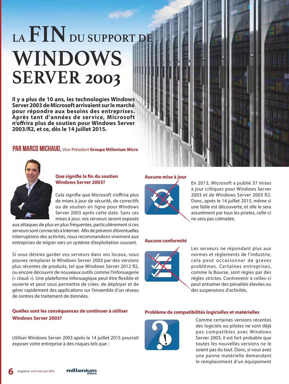 Par marco michaud, Vice-Président Groupe Millenium Micro Que signifie la fin du soutien Windows Server 2003?