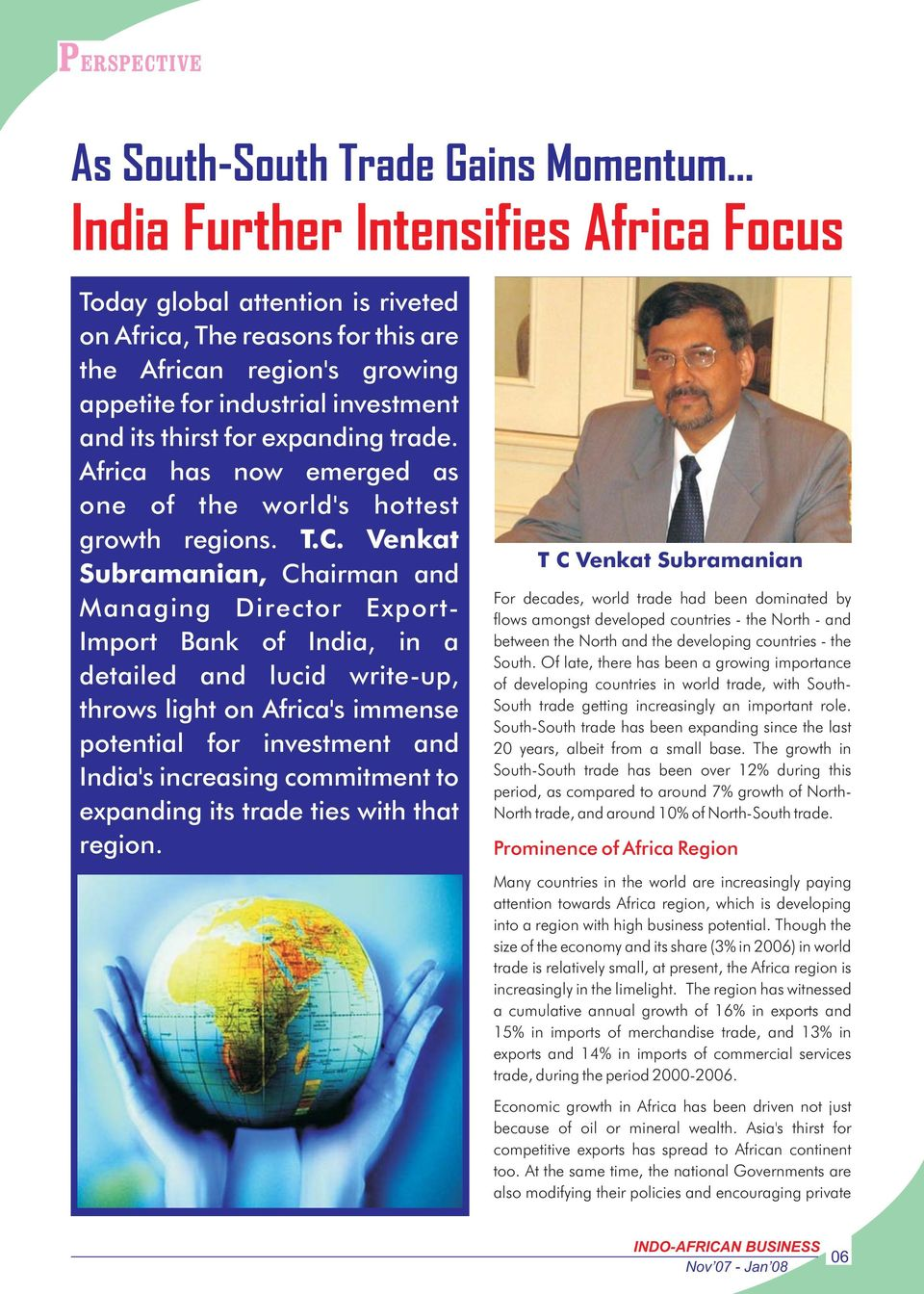 Venkat Subramanian, Chairman and Managing Director Export- Import Bank of India, in a detailed and lucid write-up, throws light on Africa's immense potential for investment and India's increasing