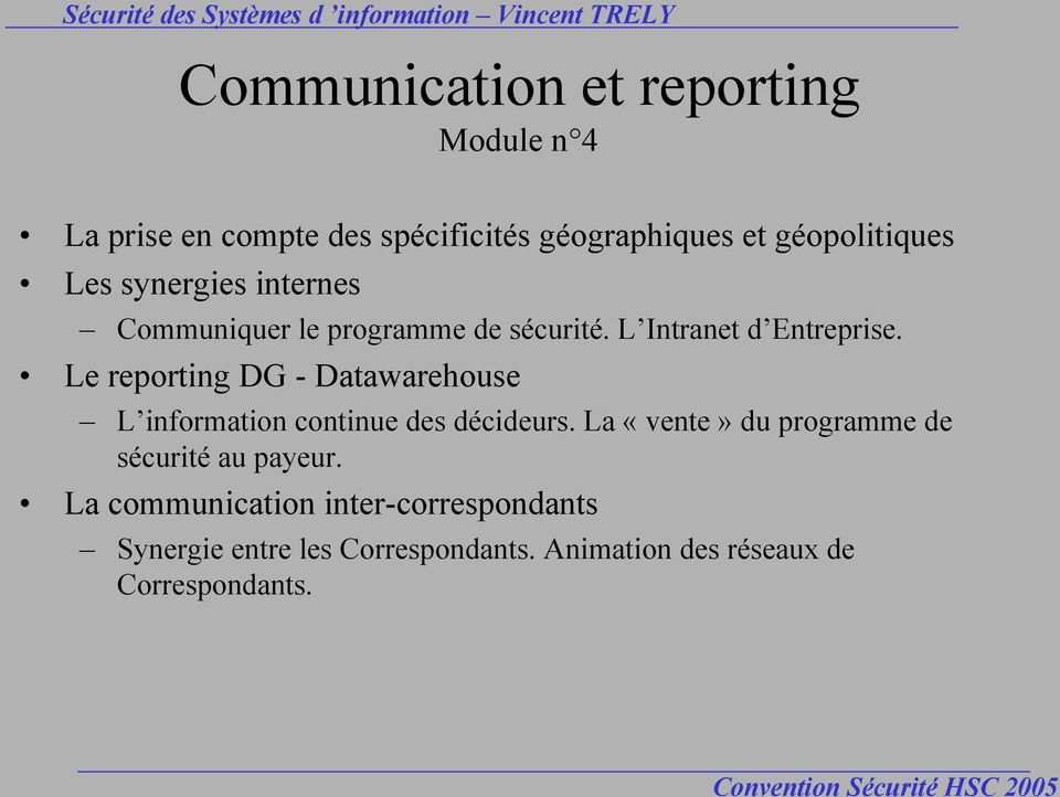 Le reporting DG - Datawarehouse L information continue des décideurs.