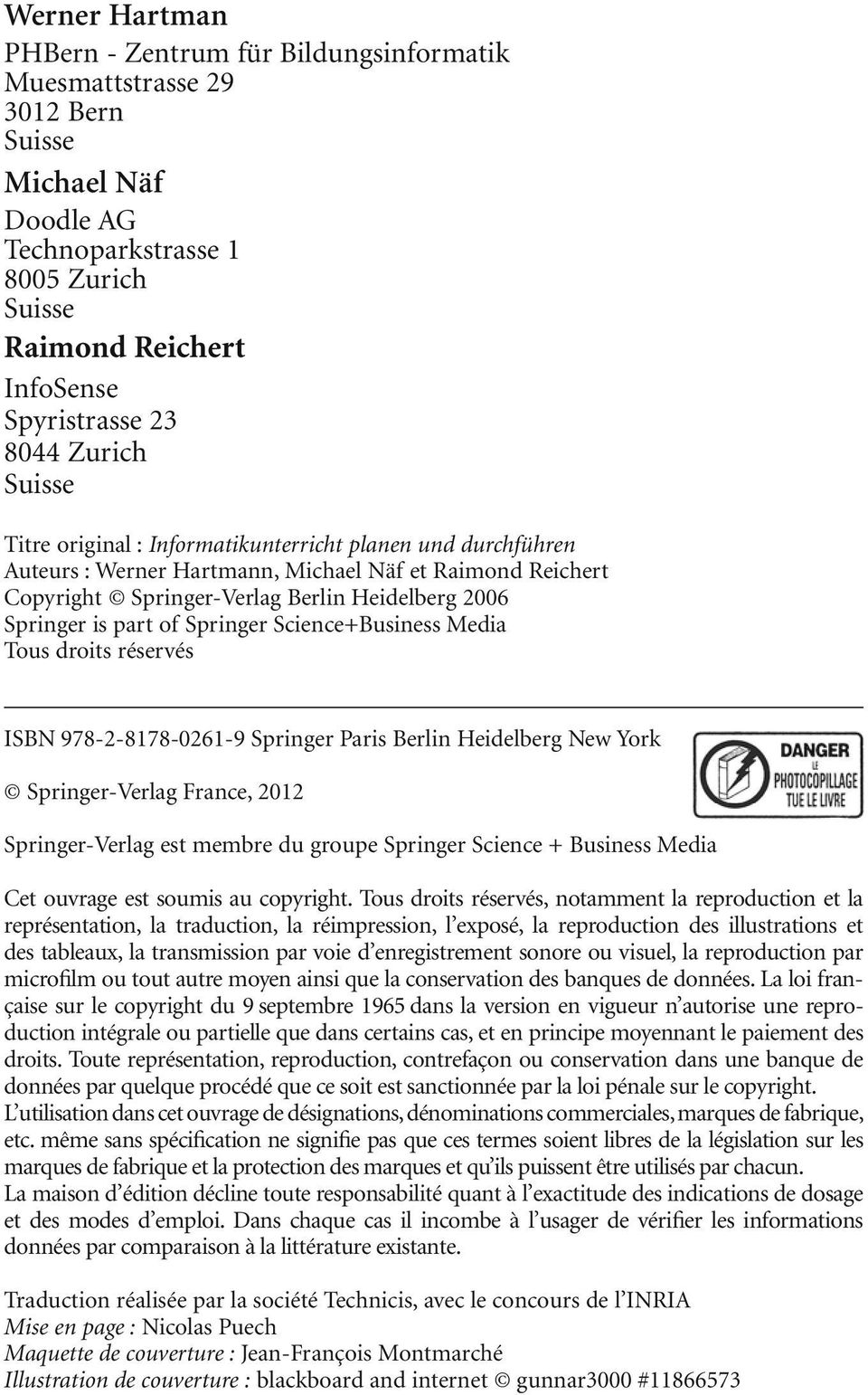 of Springer Science+Business Media Tous droits réservés ISBN 978-2-8178-0261-9 Springer Paris Berlin Heidelberg New York Springer-Verlag France, 2012 Springer-Verlag est membre du groupe Springer