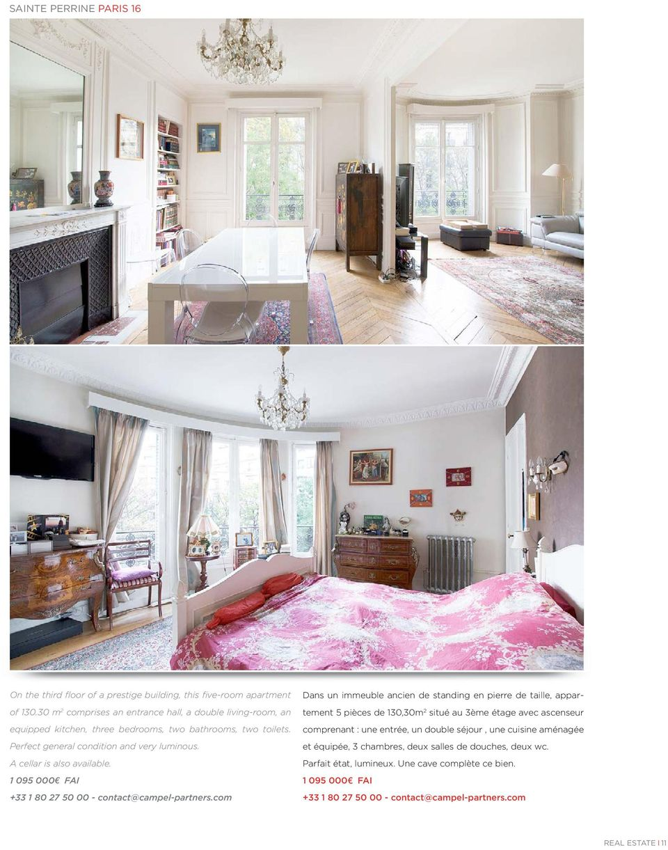 A cellar is also available. 1 095 000 FAI +33 1 80 27 50 00 - contact@campel-partners.