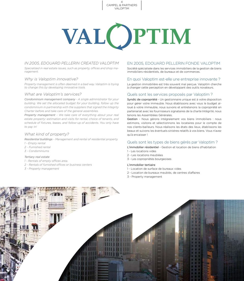 Condominium management company - A single administrator for your building.