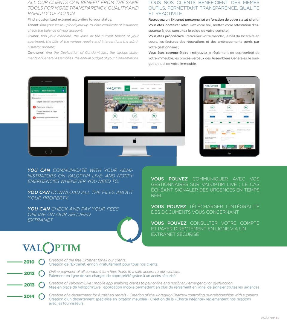 the administrator ordered; Co-owner: find the Declaration of Condominium, the various statements of General Assemblies, the annual budget of your Condominium.