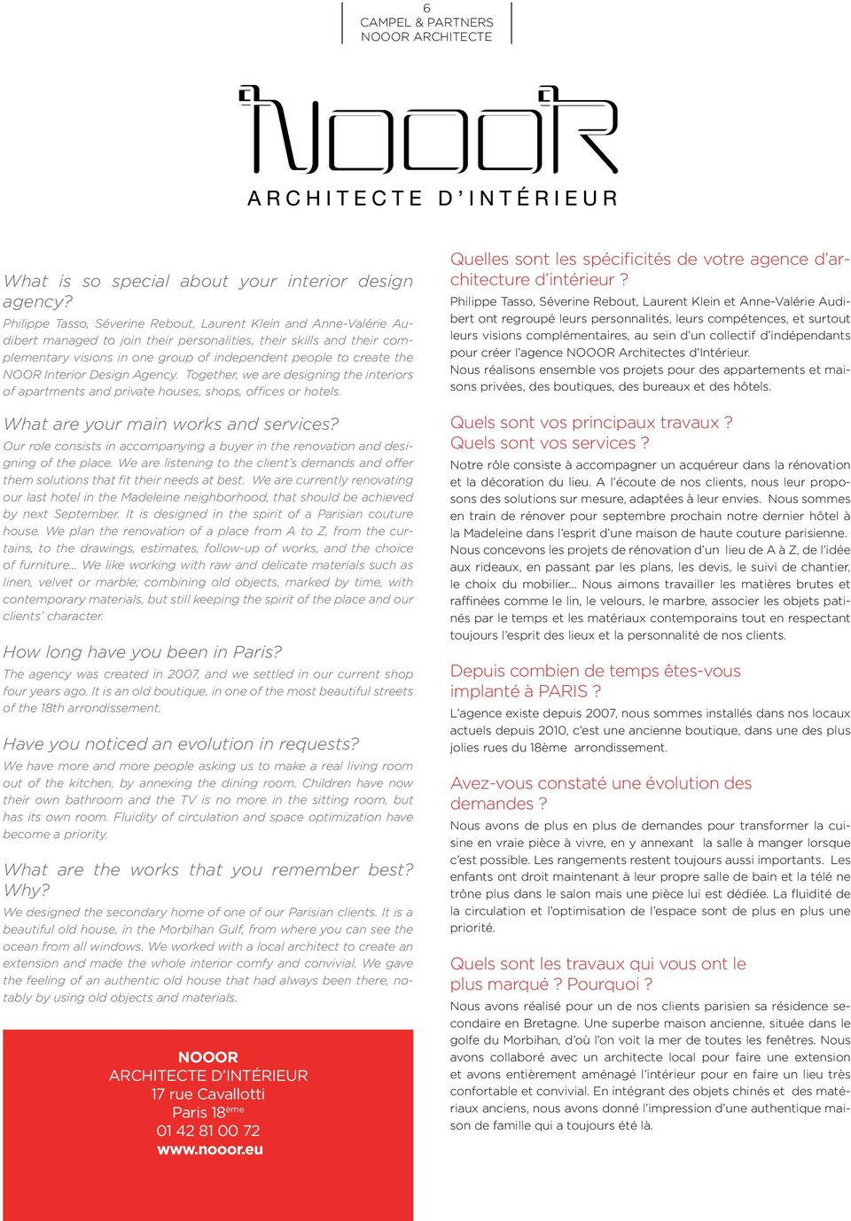 the NOOR Interior Design Agency. Together, we are designing the interiors of apartments and private houses, shops, offices or hotels. What are your main works and services?