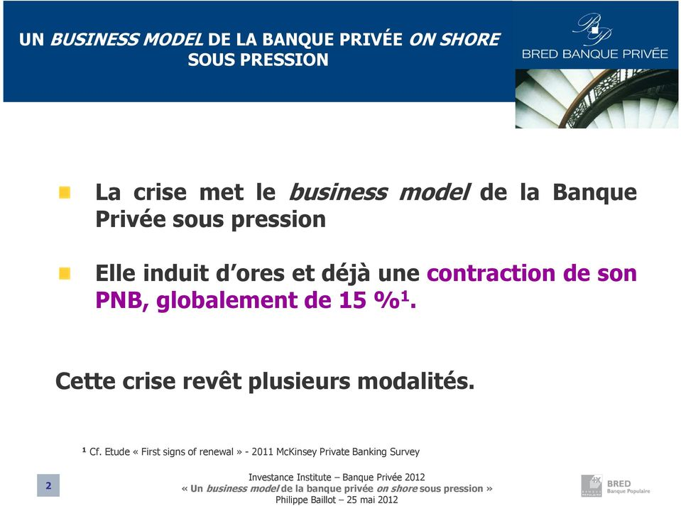 contraction de son PNB, globalement de 15 % 1.