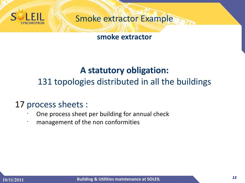 Example smoke extractor A statutory obligation: One process sheet per
